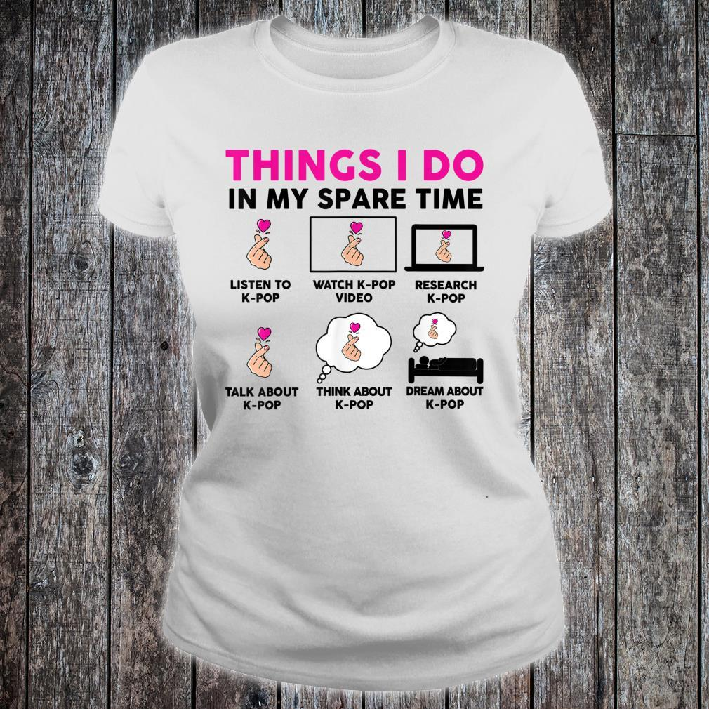Things I Do in my Spare Time Kpop Shirtn Girl Kpop Shirt ladies tee