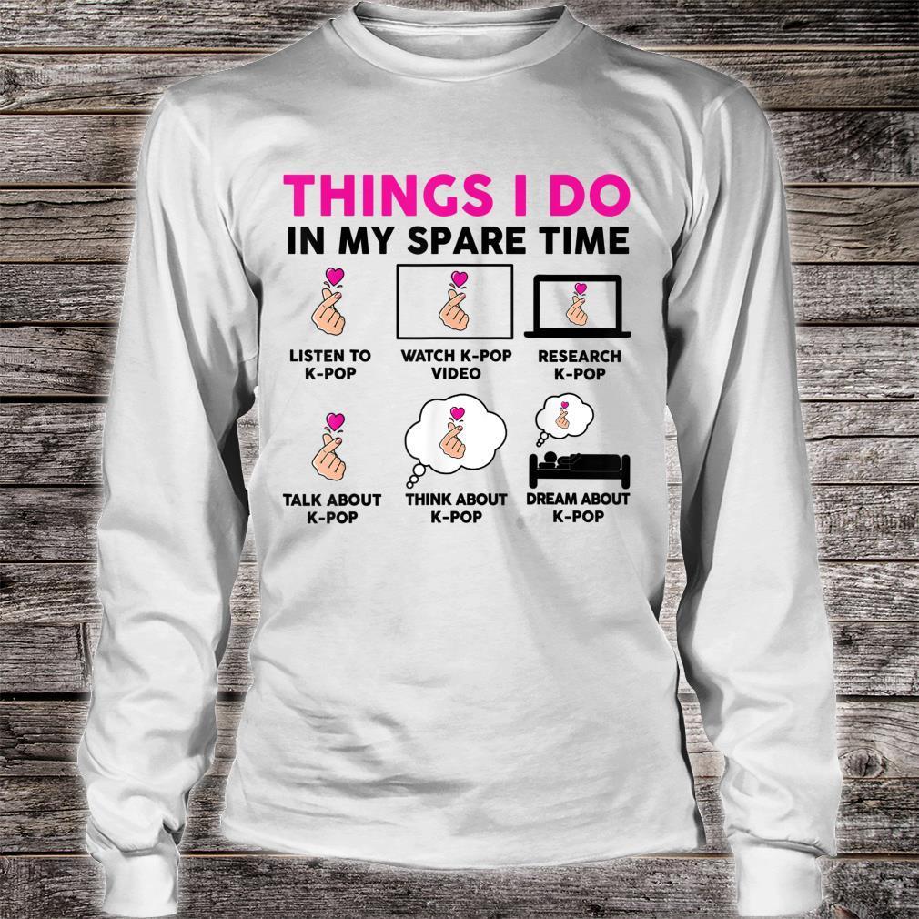 Things I Do in my Spare Time Kpop Shirtn Girl Kpop Shirt long sleeved
