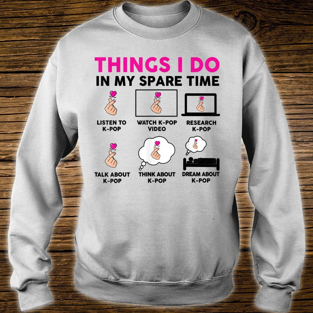 Things I Do in my Spare Time Kpop Shirtn Girl Kpop Shirt sweater
