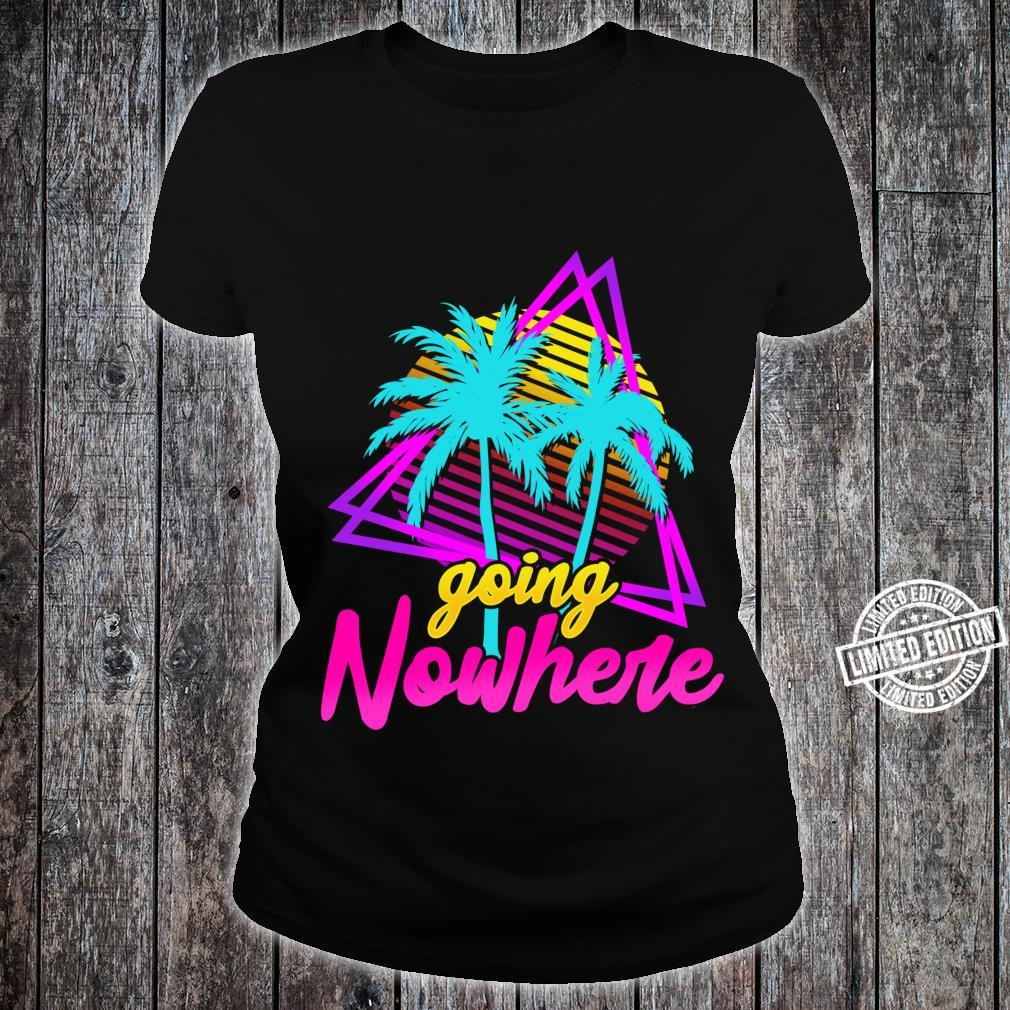 Vaporwave Synthwave Going Nowhere Retro 1980s and 1990s Shirt ladies tee