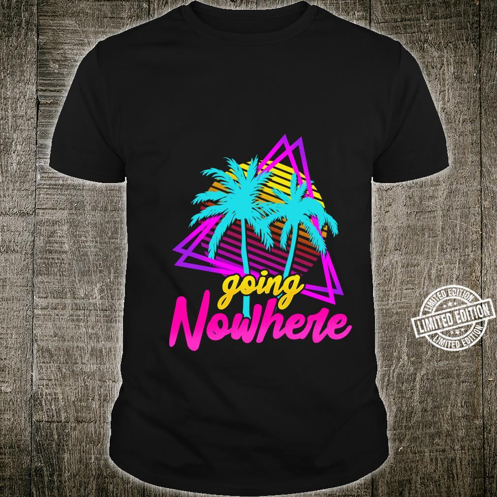Vaporwave Synthwave Going Nowhere Retro 1980s and 1990s Shirt