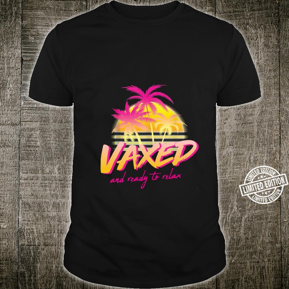 Vaxed and Ready To Relax Summer Vacation Shirt