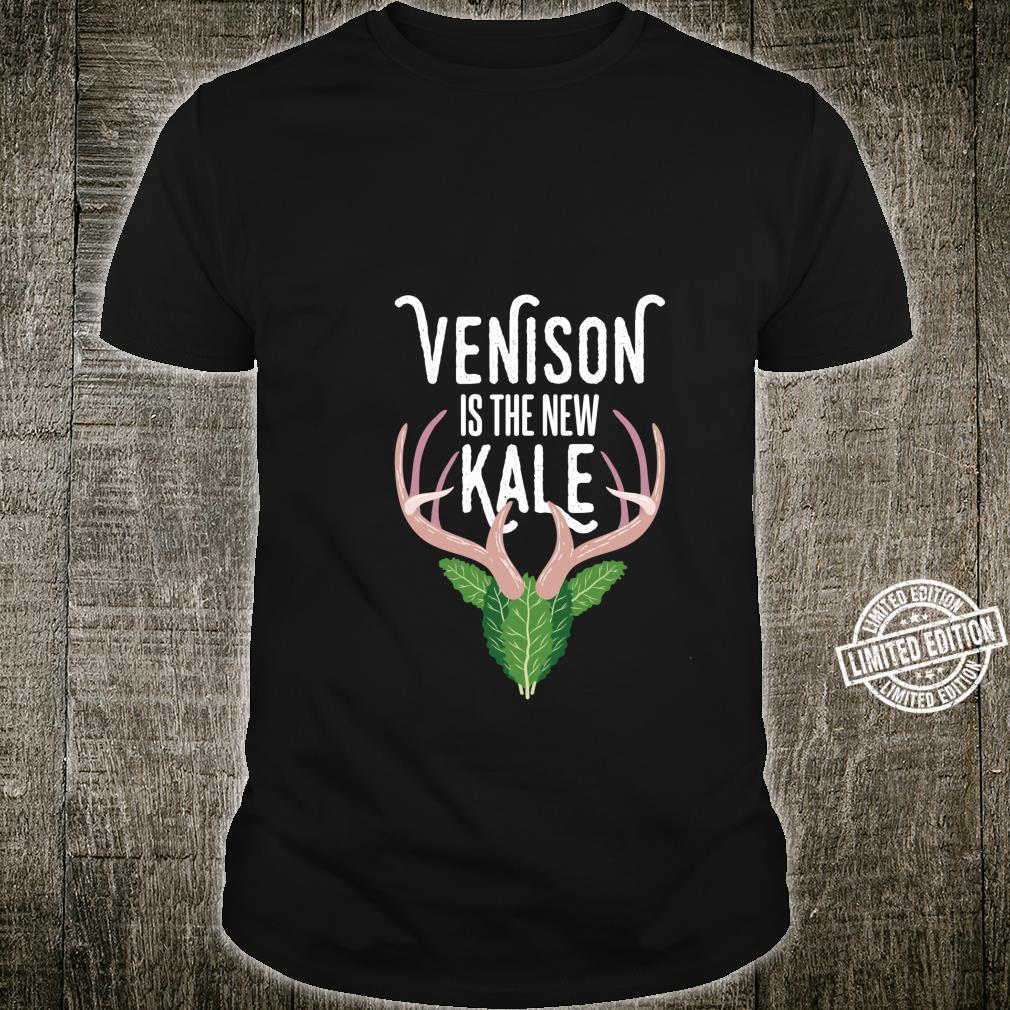 Venison is the new Kale I Deer Hunting Anti Vegan Shirt