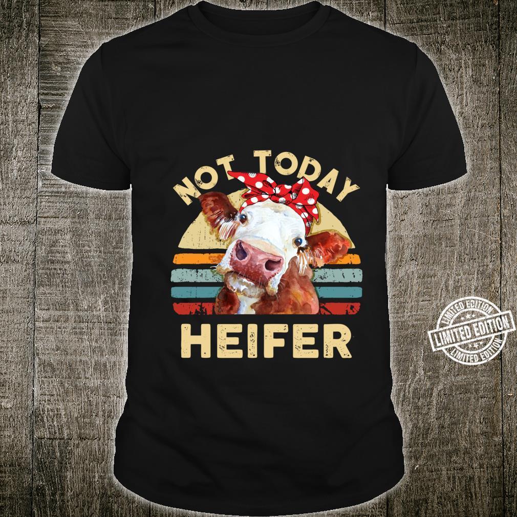 Vintage Not Today Heifer Farmer Shirt