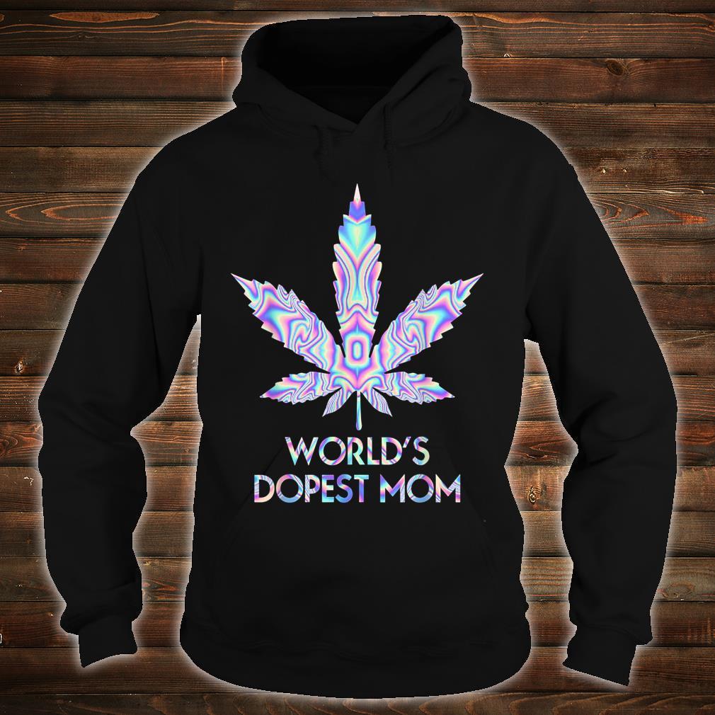 World's Dopest Mom Weed 420 Lustig Shirt hoodie