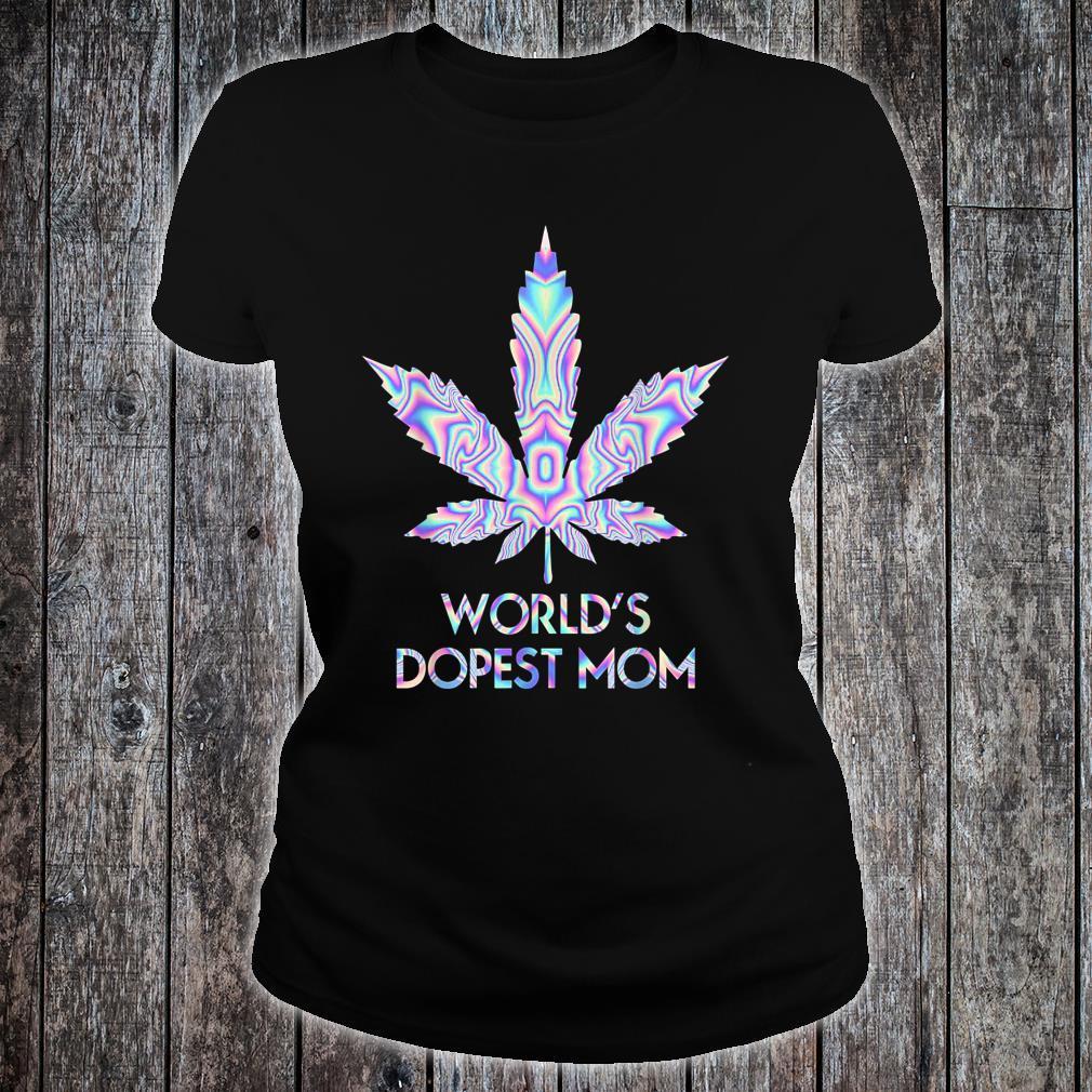 World's Dopest Mom Weed 420 Lustig Shirt ladies tee