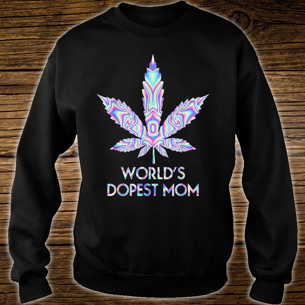 World's Dopest Mom Weed 420 Lustig Shirt sweater