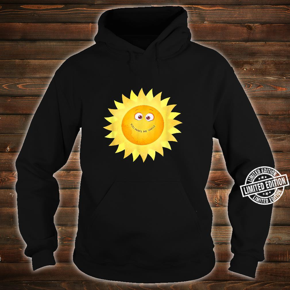YOU MAKE ME SMILE Happy Sunshine Smiley Face Smiling Sun Shirt hoodie