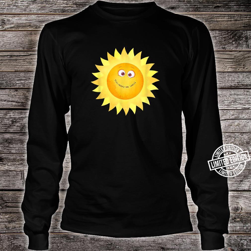 YOU MAKE ME SMILE Happy Sunshine Smiley Face Smiling Sun Shirt long sleeved