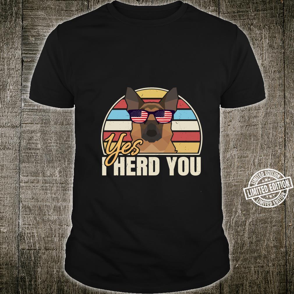 Yes I Herd You German Shepherd Shirt