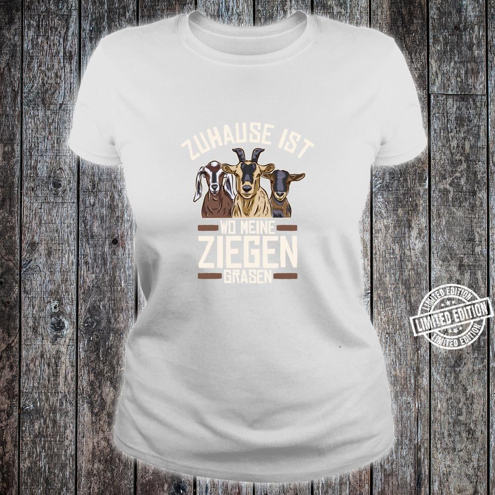 Ziegen Zuhause Ist Wo Meine Ziegen Grasen Hausziegen Ziege Shirt ladies tee