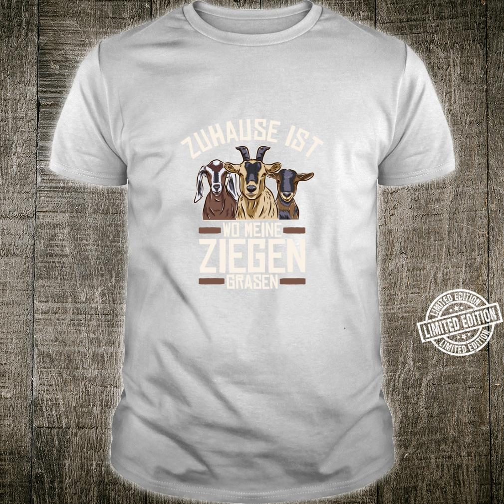 Ziegen Zuhause Ist Wo Meine Ziegen Grasen Hausziegen Ziege Shirt