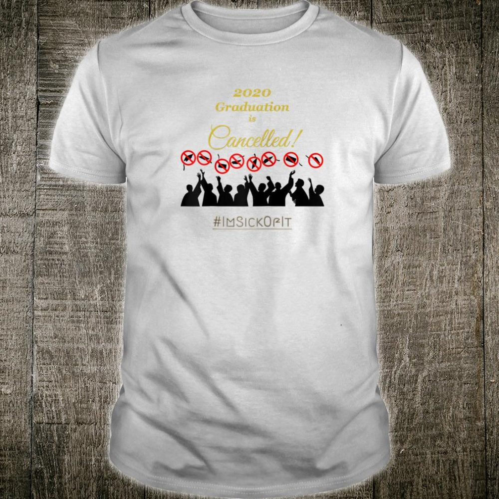 2020 Graduation is Cancelled for Students Shirt