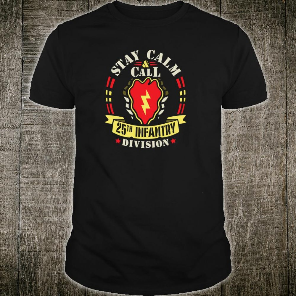 25th Infantry Division Patch Tropic Lightning Stay Calm Shirt