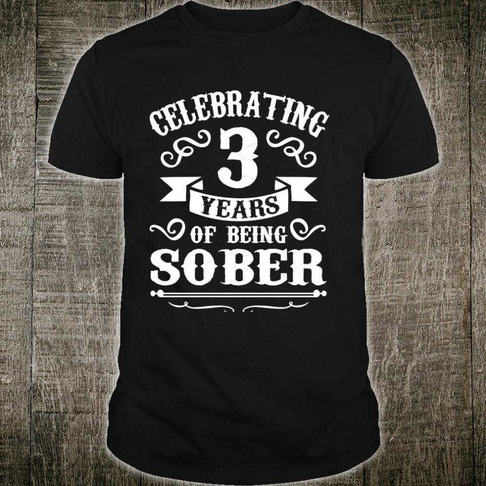 3 Years Sober Sobriety Shirt