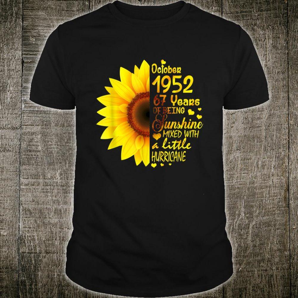 67th Birthday October 1952 67 Yrs Of Being Sunshine Shirt