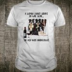 A cannot survive on wine alone she needs border collie Shirt