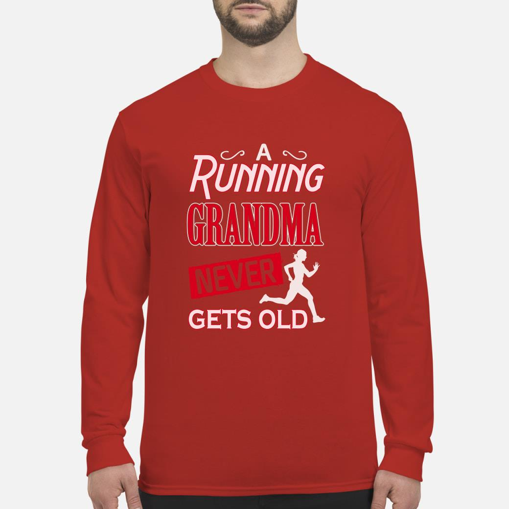 A running grandma never gets old shirt long sleeved