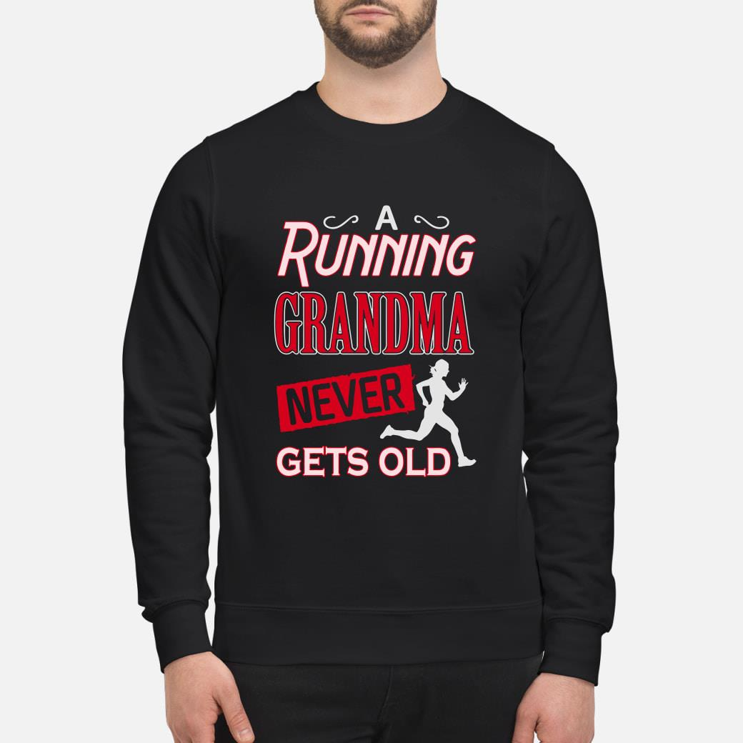 A running grandma never gets old shirt sweater