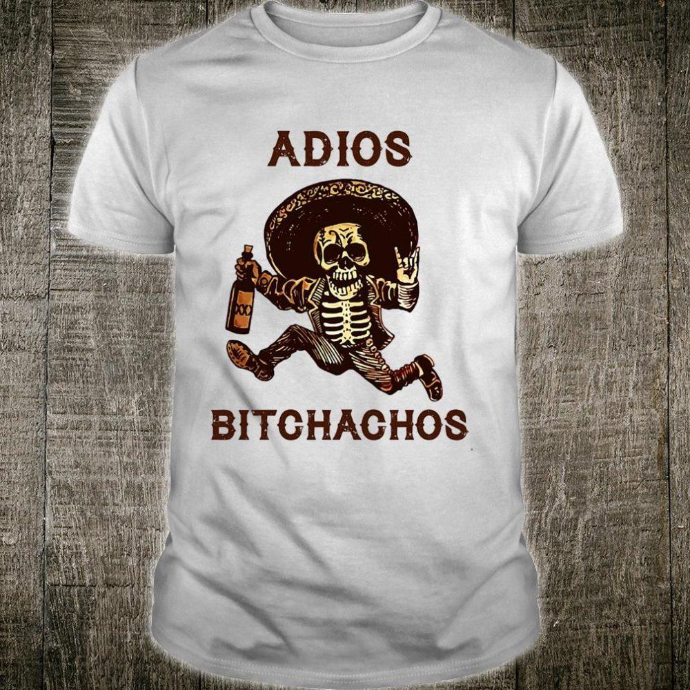Adios Bitchachos Cinco De Mayo Skeleton Drinking Shirt