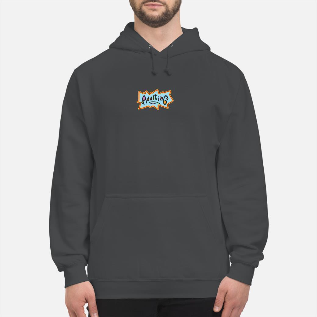 Adulting shirt hoodie