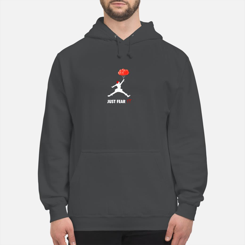 Air Jordan Pennywise just fear IT shirt hoodie
