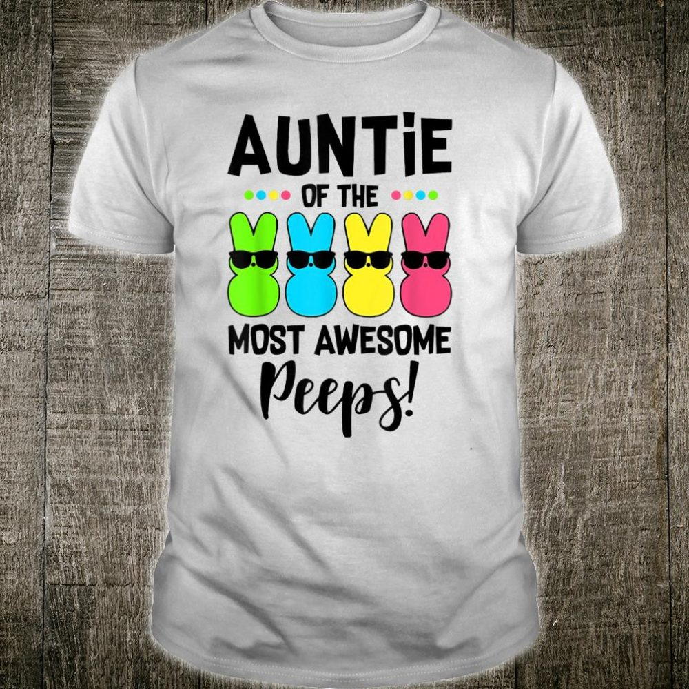 Auntie Of The Most Awesome Peeps Bunny Shirt
