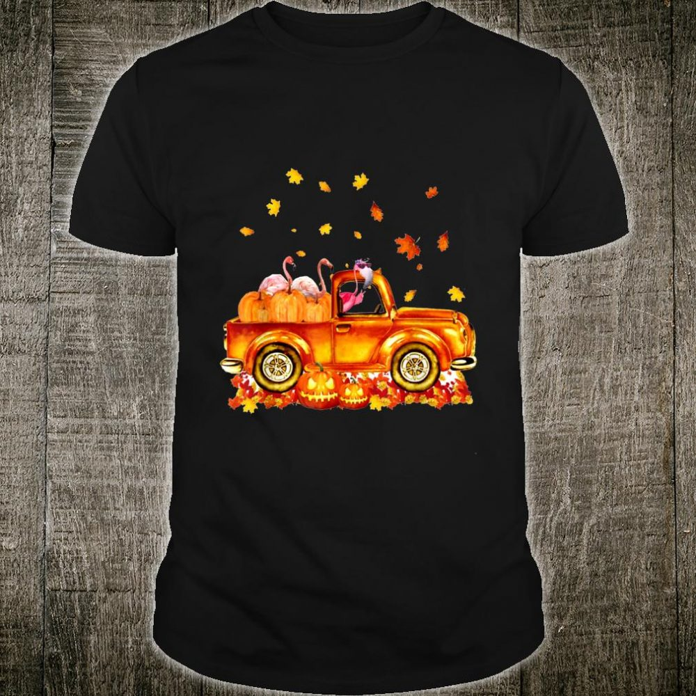 Autumn Flamingo Pumpkin falling leaf car Shirt