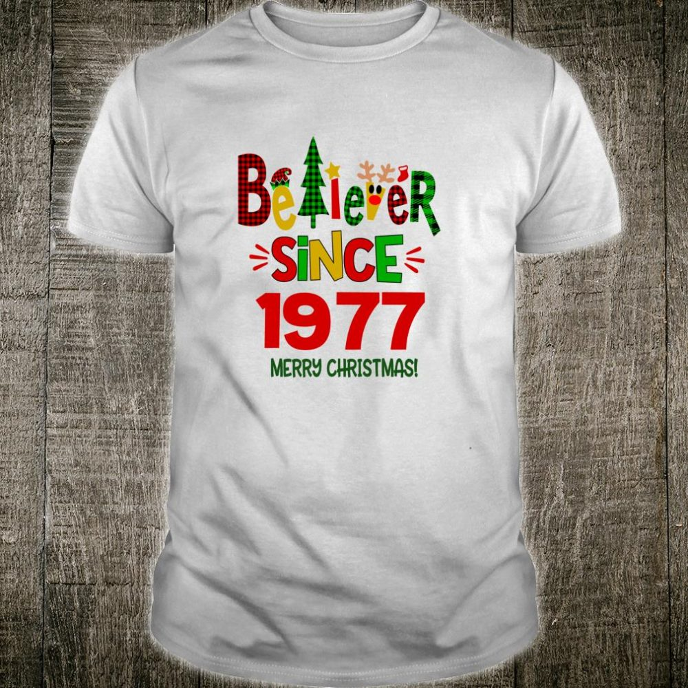 Believer Since 1977 Merry Christmas Shirt