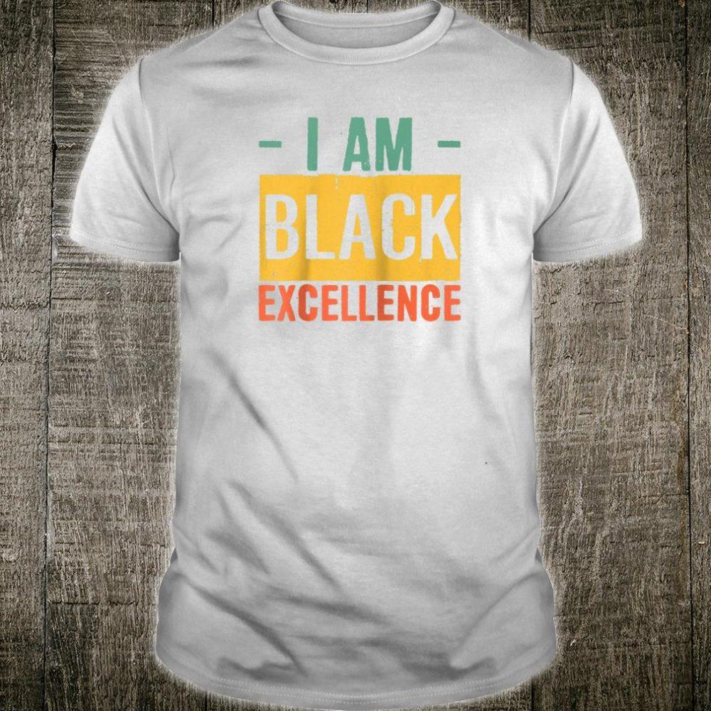 Black History Month Black Pride I Am Black Excellence Shirt