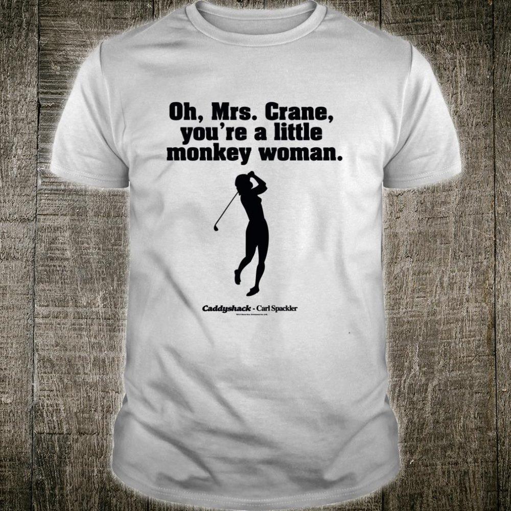 Caddyshack Oh, Mrs. Crane Shirt