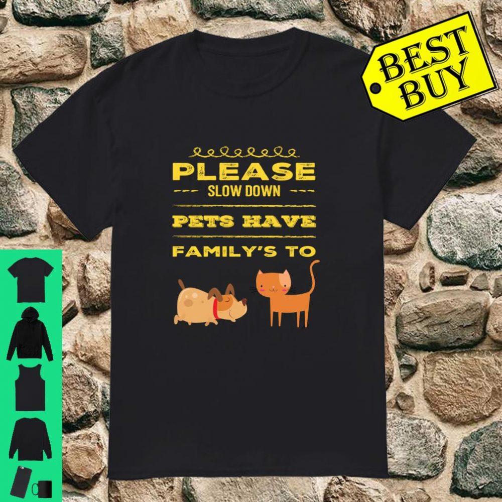 Cat T Shirt Dog Please Slow Down Animals Shirt
