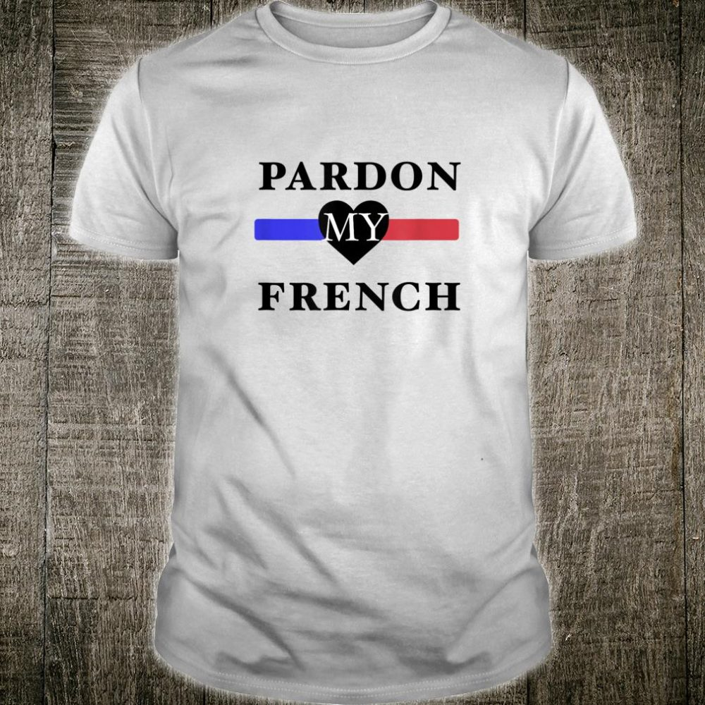 Chic Trendy Pardon My French Heart Top Travel Paris Shirt