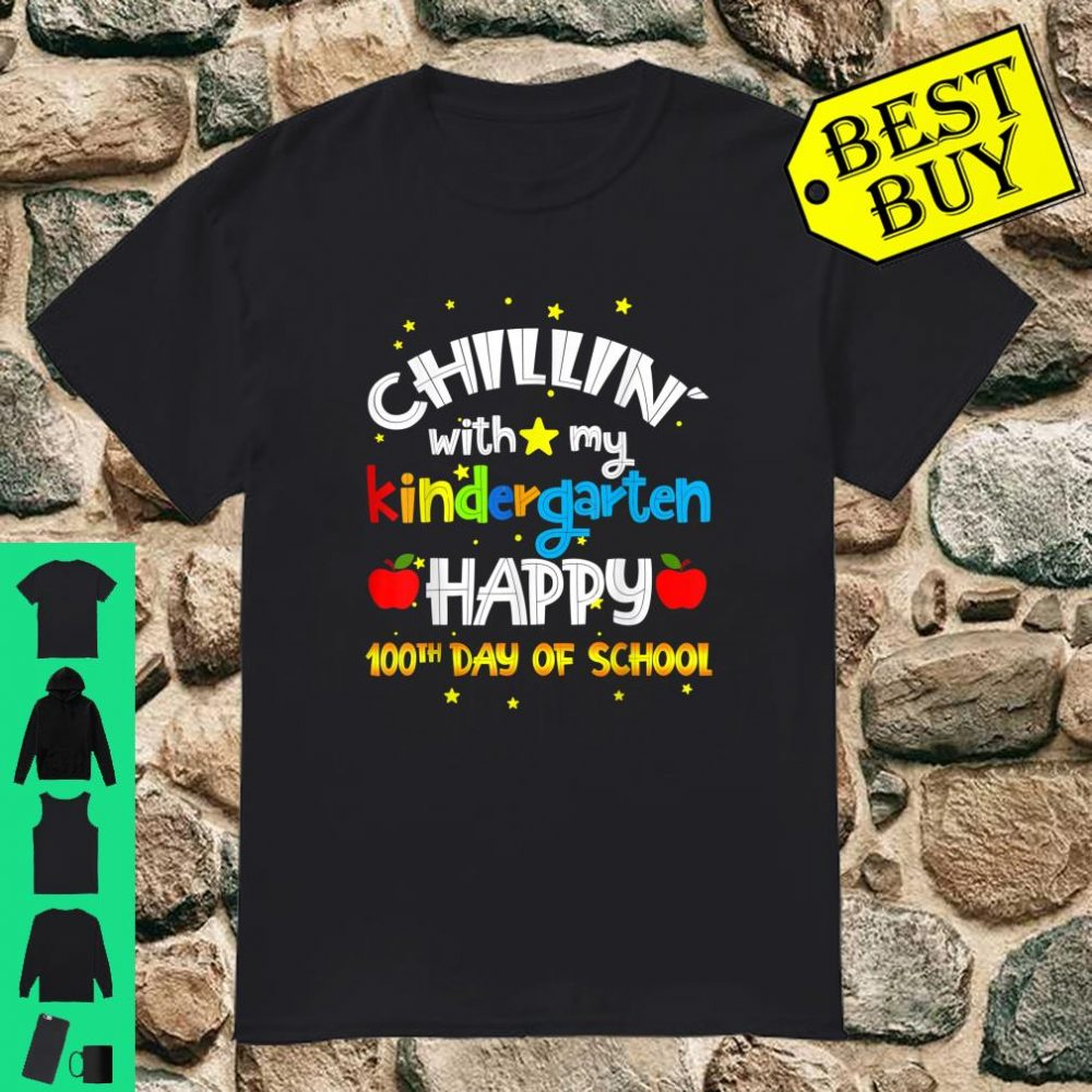 Chillin' with my kindergarten happy 100th day of school Gift Shirt