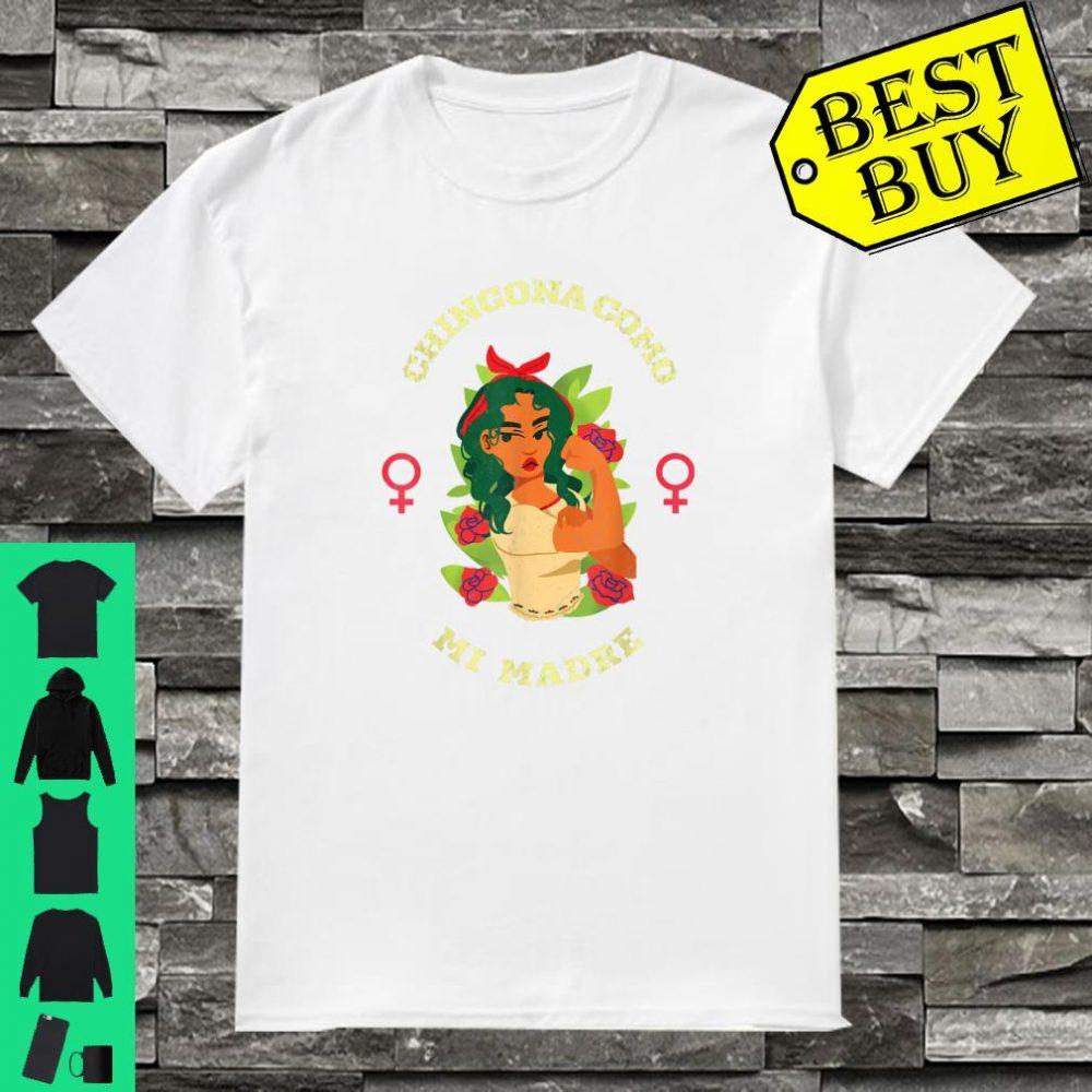 Chingona Como Mi Madre Phenomenally Mama Latina Power Shirt