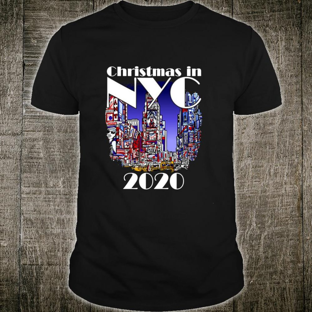 Christmas in NYC 2020 New York City Vacation Times Square Shirt