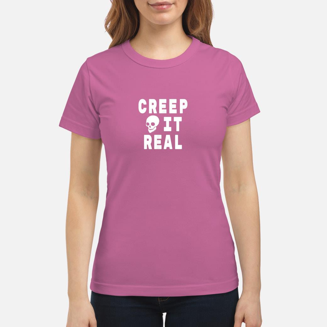 Creep it Real Halloween Shirt ladies tee