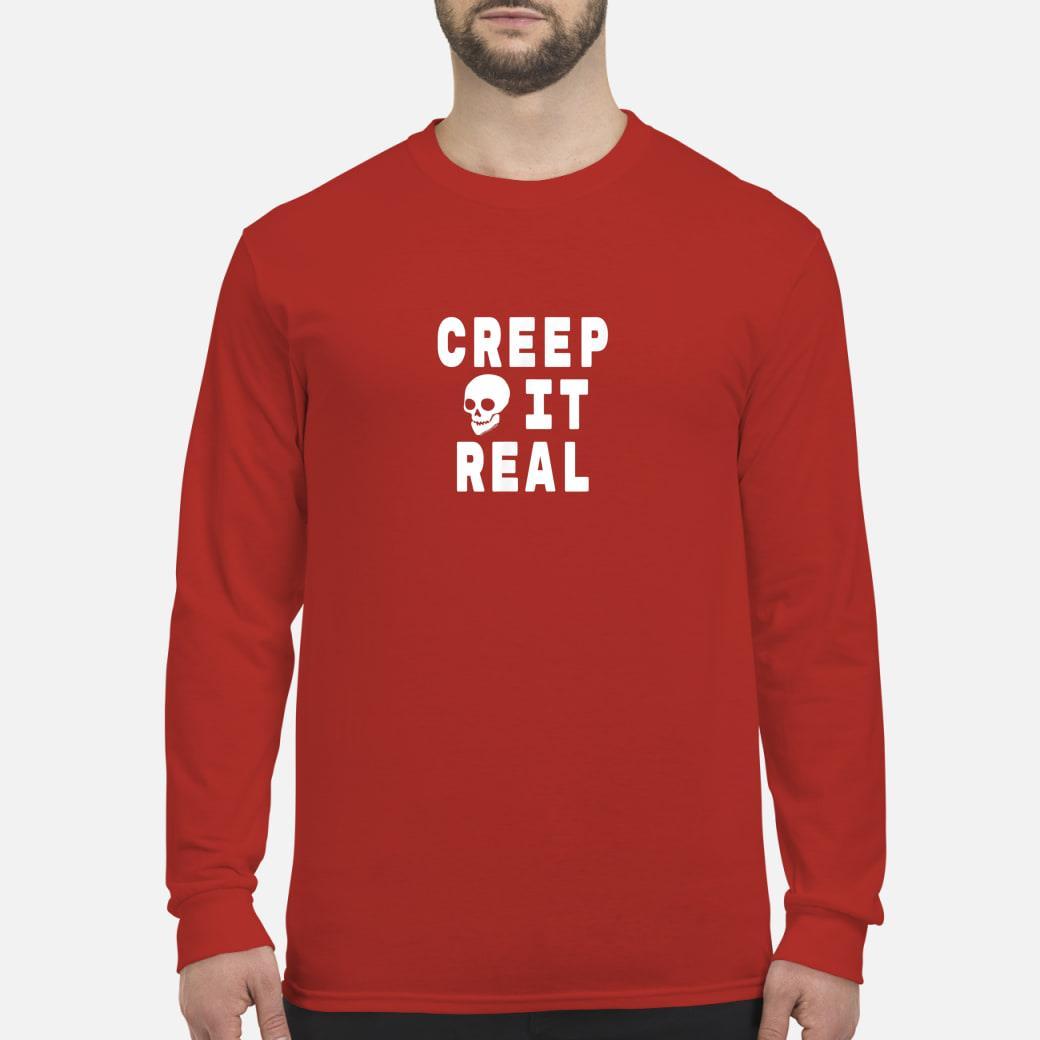 Creep it Real Halloween Shirt long sleeved