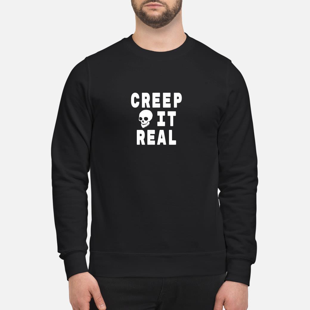 Creep it Real Halloween Shirt sweater