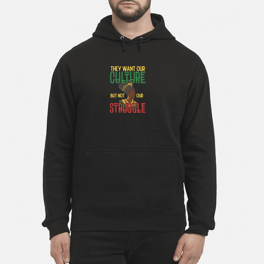 Culture Not Struggle African Woman Black History Shirt hoodie