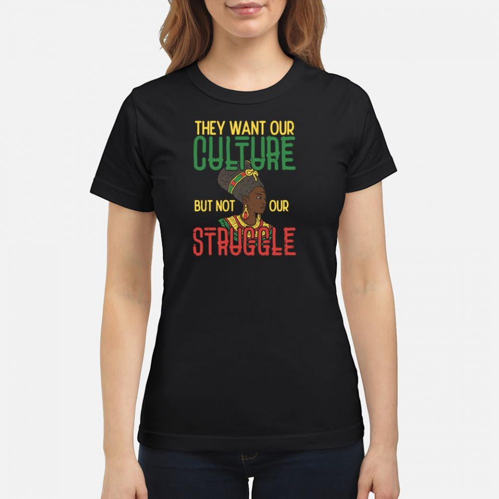 Culture Not Struggle African Woman Black History Shirt ladies tee