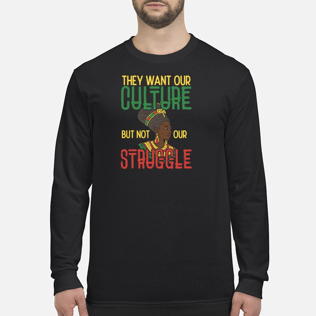 Culture Not Struggle African Woman Black History Shirt long sleeved