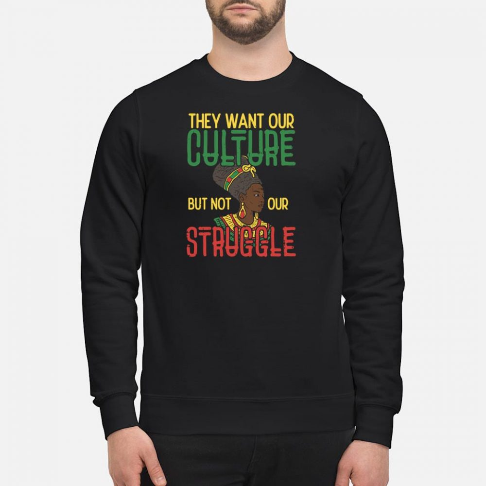 Culture Not Struggle African Woman Black History Shirt sweater