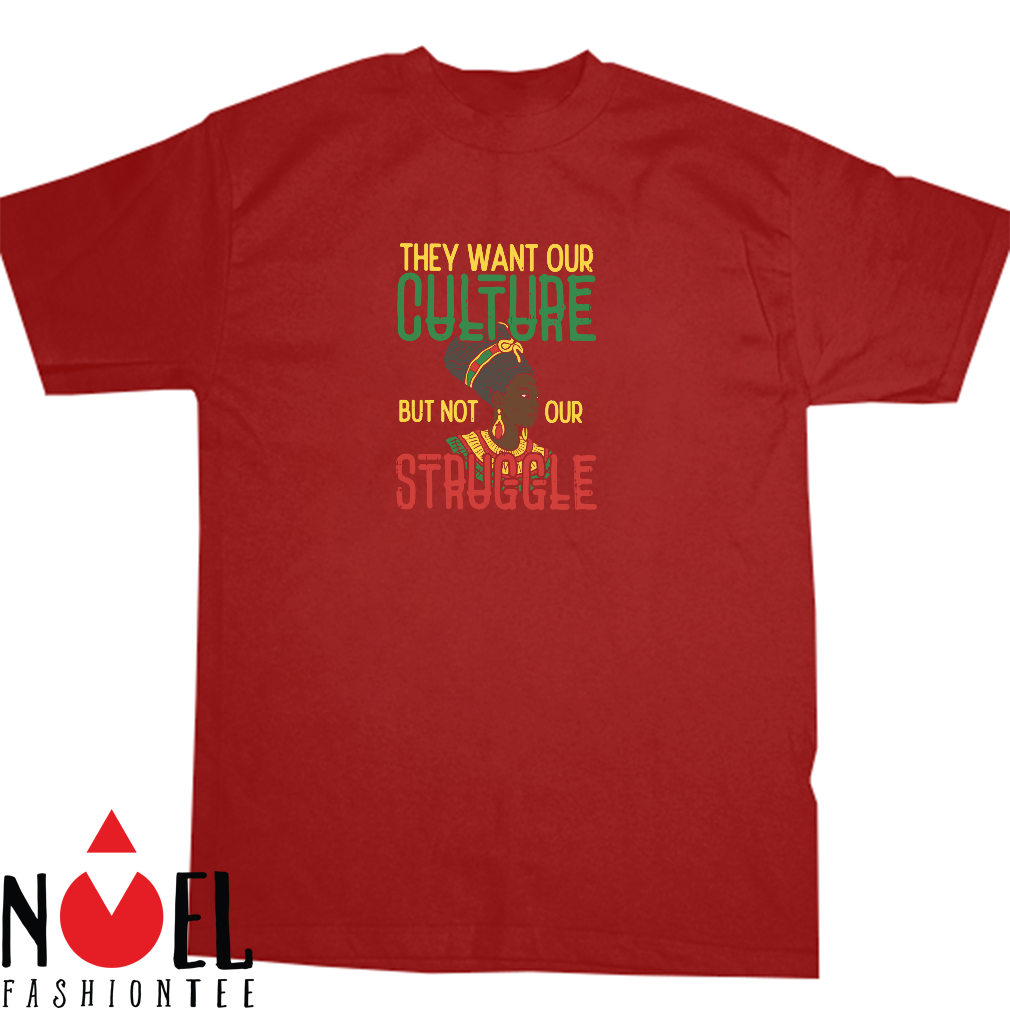 Culture Not Struggle African Woman Black History Shirt