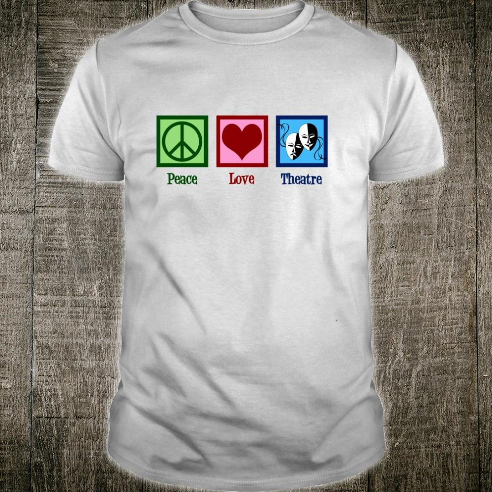 Cute Peace Love Theatre Club Shirt