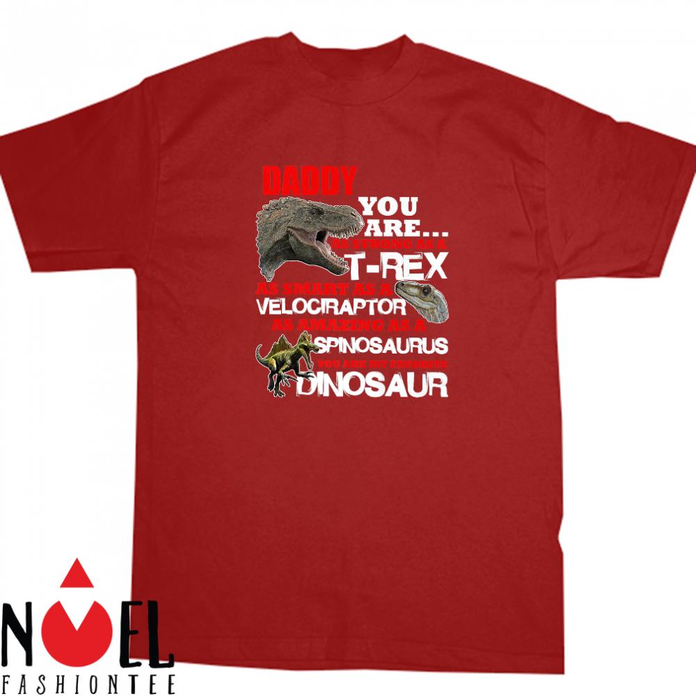 Daddy You're My Favorite Dinosaur Shirt
