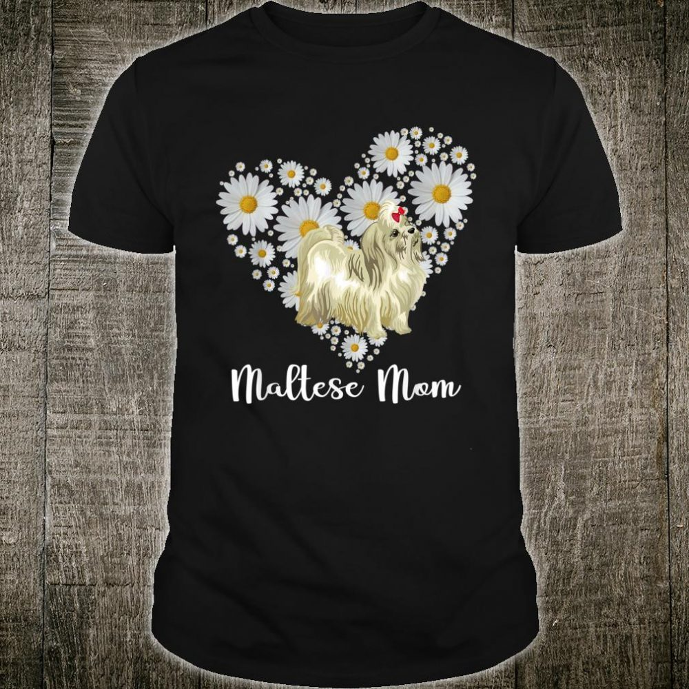 Daisy Flower Heart & Maltese Dog, Maltese Mom, Mother's Day Shirt