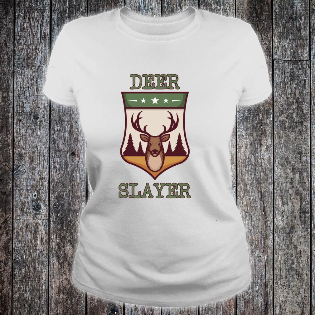 Deer slayer for deer hunter Shirt ladies tee