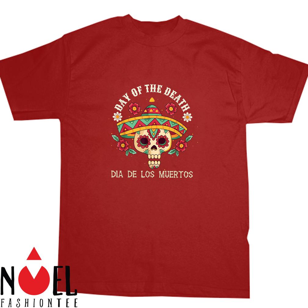 Dia De Los Muertos Camiseta Day of the dead shirt
