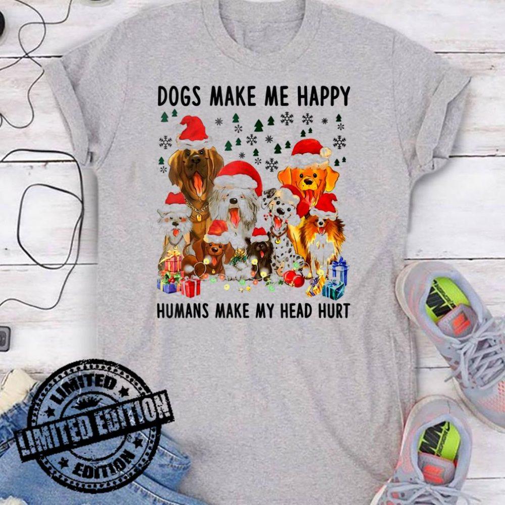 Dogs Make Me Happy Humans Make My Head Hurt Christmas shirt